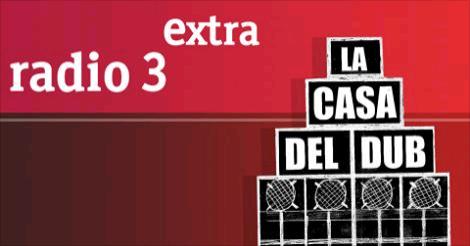 La Casa del Dub (Radio 3 Extra)