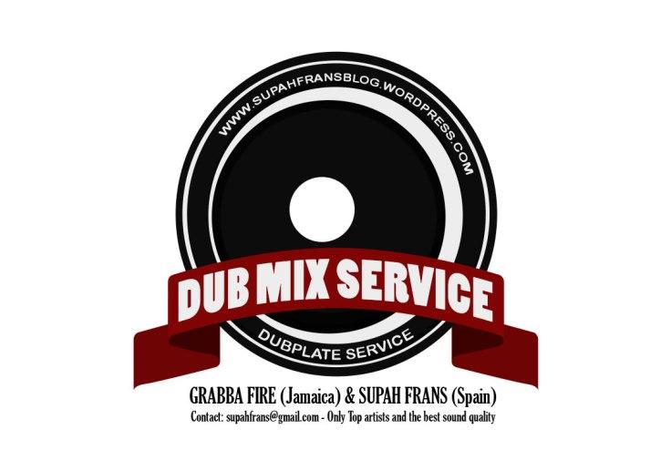 Dubplate Service - Dubmix - Grabba Fire & Supah Frans