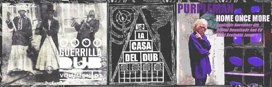 La Casa del Dub - Radio 3 Extra - Purpleman - Roots - Guerrilla Dub - Rub-a-dub - Home once more - Deejay