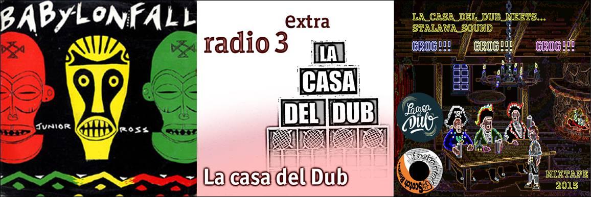 La casa del dub, Radio 3, stalawa sound, mixtape, roots, dub, rub-a-dub, spain, jump and prance, afrikan roots, supah frans, Alfonky selecta, Antxon, Crudibilbao