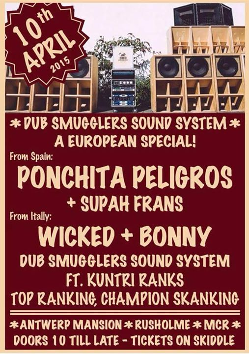 European Special Party - Dub Smugglers - Ponchita Peligros and Supah Frans - Wicked and Bonny - Antwerp Mansion - Manchester