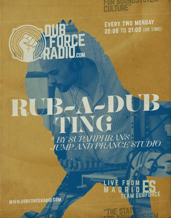 Supah Frans, Dubforce, Radio, Show, Rubadub, Rub, a, dub, ting, digital, reggae, roots, steppa dubplates, spain, dub, soundsystem, selecta, operator, label, jump, and, prance