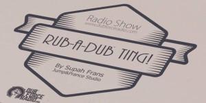 Rub-a-dub Ting by Supah Frans at Jump & Prance Studio on Dubforce Radio from Spain - Reggae - Roots - Digitial - Steppa - Rub-a-dub - Dubplates - Specials