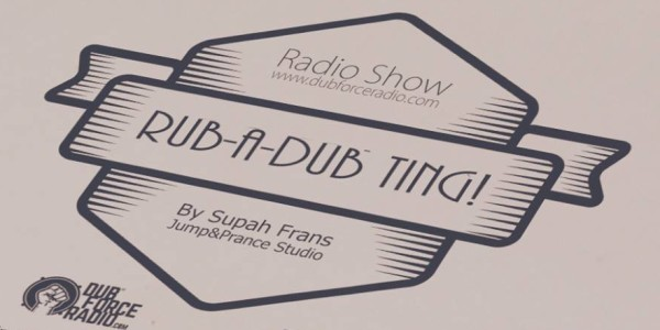 Rub-a-dub Ting by Supah Frans at Jump & Prance Studio on Dubforce Radio from Spain - Reggae - Roots - Digitial - Steppa - Rub-a-dub - Dubplates - Specials