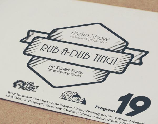 Rub-a-dub Ting Radio show #19 by Supah Frans on Dubforce Radio