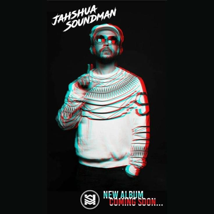 NEW ALBUM COMING SOONO - JAHSHUA SOUNDMAN - JUMP AND PRANCE LABEL