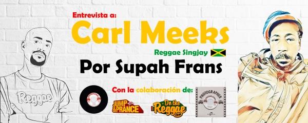 Carl meeks entrevista por supah frans - Reggae - Jamaica - España